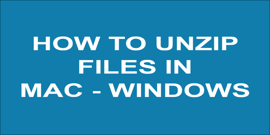 How to Unzip Files in Mac and windows 10 - Teesvg