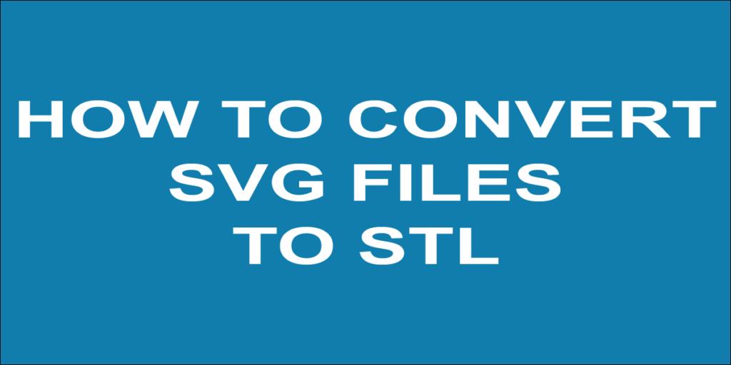 SVG to STL