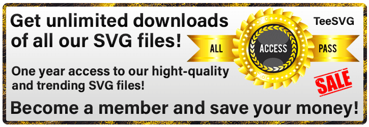 Teesvg All Access Pass Membership - Become a Member fo Unlimited Downloads