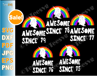 Awesome Since 1979 SVG 78 77 76 75 Birthday Unicorn SVG Bundle