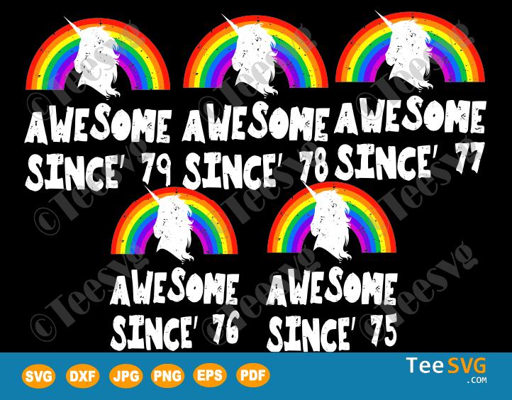 Awesome Since 1979 SVG 78 77 76 75 Birthday Unicorn SVG Bundle