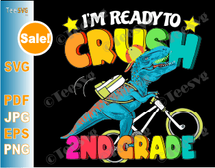 Back To School Dinosaur SVG - I'm Ready To Crush 2nd Grade SVG