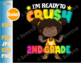 Black Girl SVG I'm Ready To Crush 2nd Grade SVG