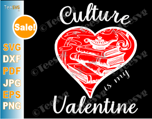 Culture Is My Valentine - Valentines Day Culture SVG Cut Files