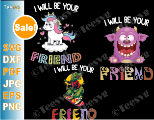 Friendship SVG I'll Be Your Friend Anti Bullying Back To School Gift