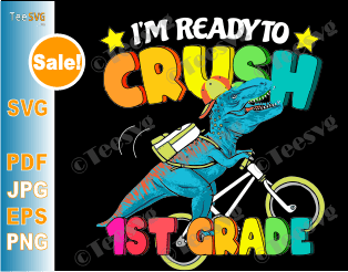 I'm Ready To Crush 1st Grade SVG Dino SVG For Toddlers Girls and Boys