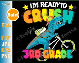 Kids Dinosaur SVG I'm Ready To Crush 3rd Grade SVG