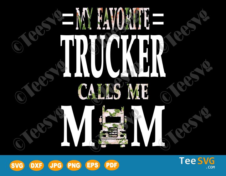 My Favorite Trucker SVG Flower Birthday Best Mothers Day Gifts 2020