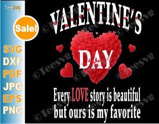 Love SVG - Our Story Is My Favorite Cut File Valentines Day Romantic Saying