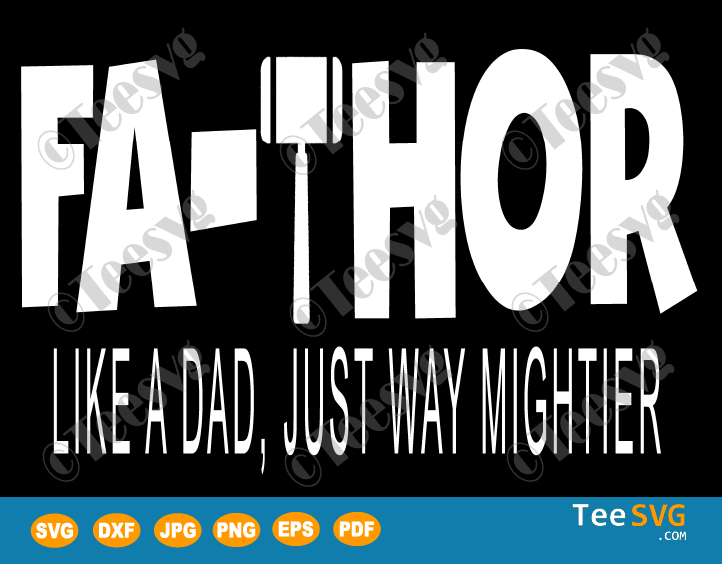 Fa Thor SVG Fa Thor Like Dad Just Way Mightier Hero Funny Father's Day Gift