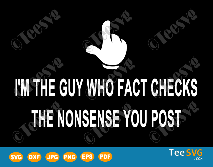 I Fact Check The Nonsense You Post SVG Cut Files
