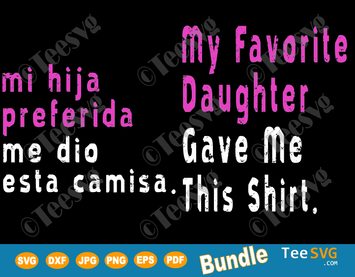 My favorite daughter gave me this shirt SVG 2020 father's day daughter gift Quotes