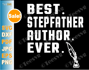 Best Step father Author Ever Step Dad SVG Cut Files StepFather Author Gift