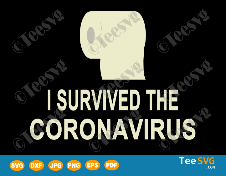 I Survived The Coronavirus SVG Files Toilet Paper Virus Shirt Design