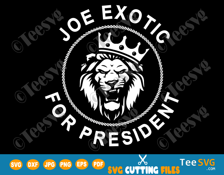 Joe Exotic SVG Joe Exotic For President Shirt Governor Design