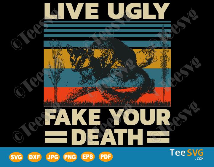 Live Ugly Fake Your Death SVG Files Retro Vintage Opossum