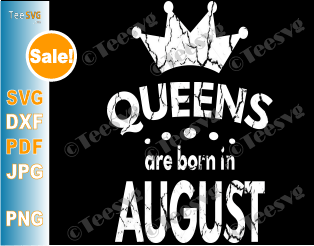 Queens Are Born In August SVG Girl Birthday