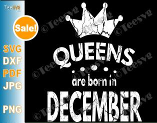 Queens Are Born In December SVG Girl Birthday
