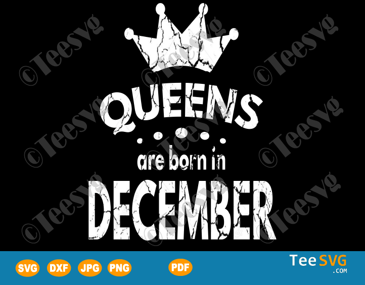 Queens Are Born In December SVG Girl Birthday