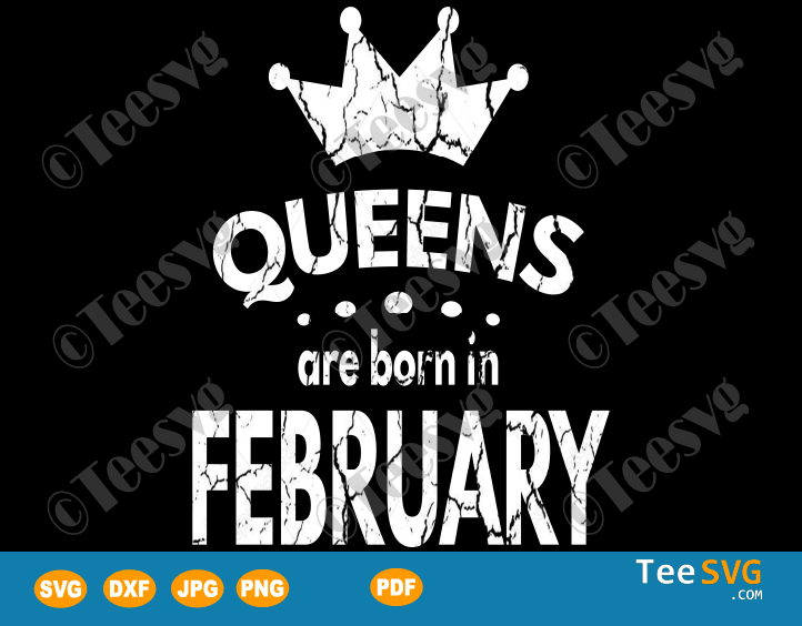Queens Are Born In February SVG February birthday shirt