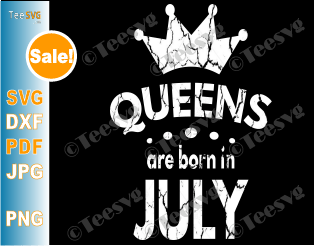 Queens Are Born In July SVG Girl Birthday