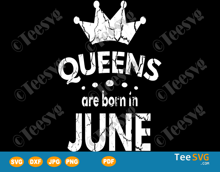 Queens Are Born In June SVG Girl Birthday