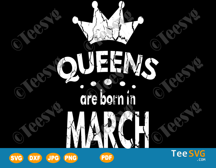 Queens Are Born In March SVG March birthday shirt