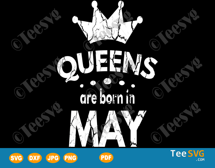 Queens Are Born In May SVG Girl Birthday