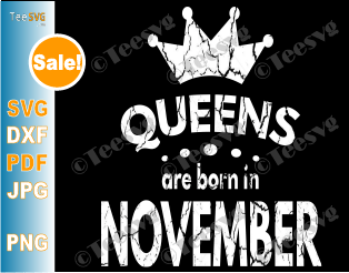 Queens Are Born In November SVG Girl Birthday