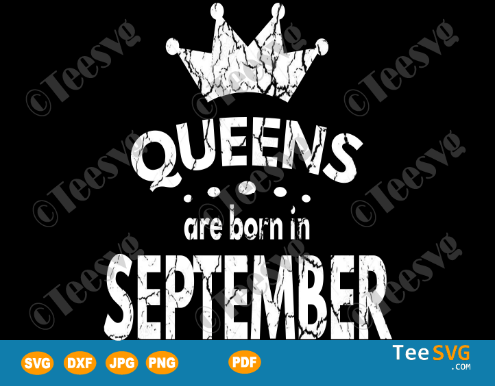 Queens Are Born In September SVG September birthday shirt
