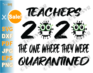 Teachers 2020 Quarantined SVG The One Where They Were Funny T-shirt Design