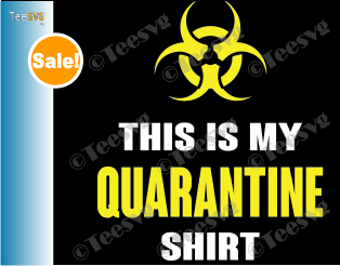 This is My Quarantine Shirt SVG Funny Virus Awareness Flu
