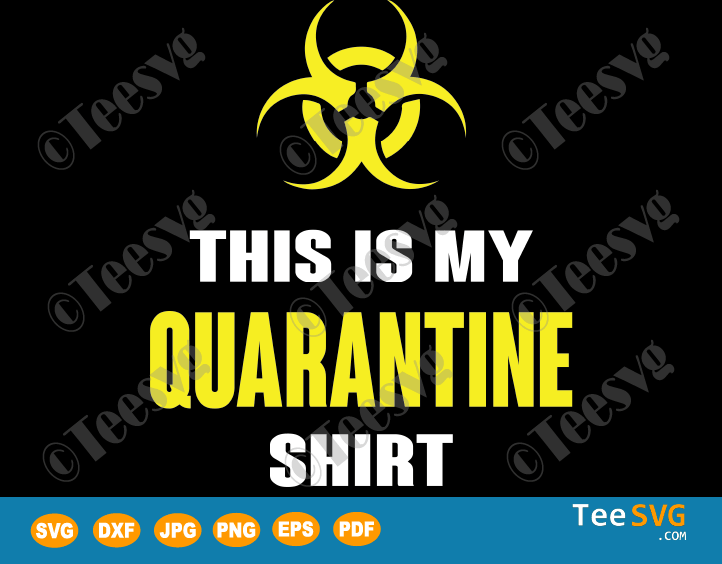This is My Quarantine Shirt SVG Funny Virus Awareness Flu