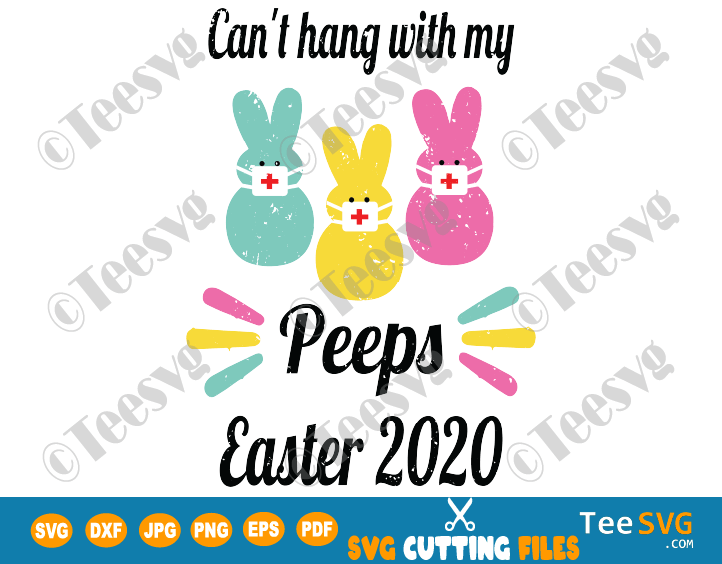 Can't hang with my Peeps Easter 2020 SVG Files Bunny Mask Shirt Sublimation