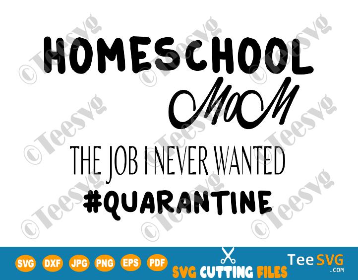 Homeschool Mom SVG Funny Mama Quarantine Life Quotes Mother's Day 2020 Shirt Print