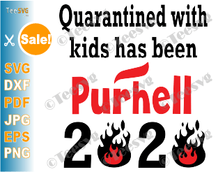 Quarantined with kids has been purhell SVG File 2020 Funny Quarantine Purehell Purell Shirt Design
