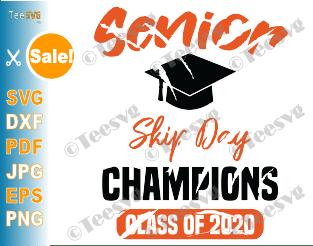 Senior Skip Day Champions SVG Champs Seniors Class Of 2020 Quarantine Graduation Shirt Design