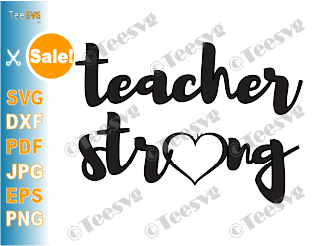 Teacher Strong SVG PNG DXF Teaching Shirt Teach Heart Design #TeacherStrong