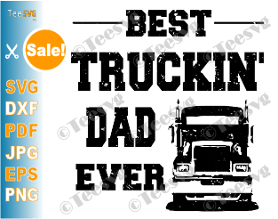 Best Truckin Dad Ever SVG PNG Funny Fathers Day 2020 Shirt Trucker Gifts For Men