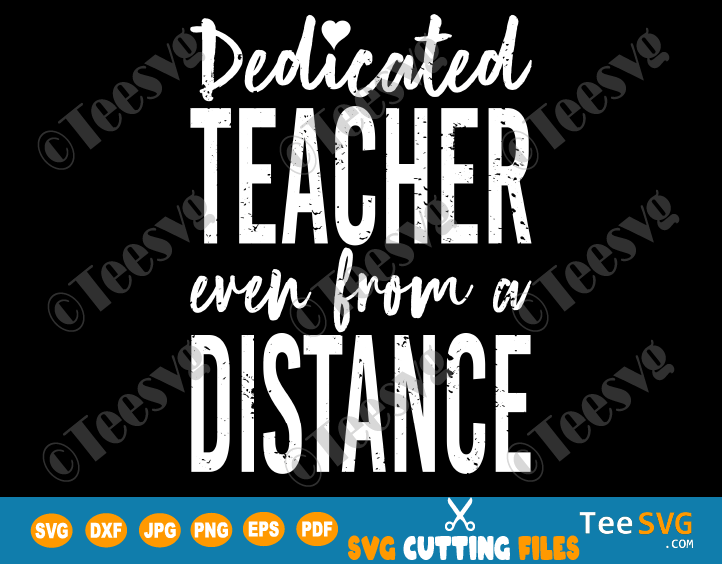 Dedicated Teacher Even From a Distance SVG Social Distancing Learning PNG School Shirt