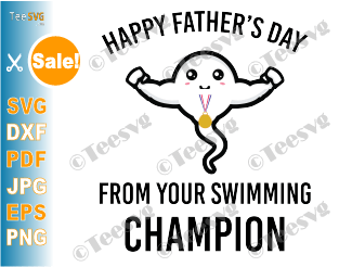 Happy Father's Day Swimming Champion Sperm SVG Sublimation Dad Mug PNG Humor Gift Cut File