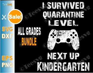 I Survived Quarantine Level SVG PNG Bundle From First to 12th Garde Kindergarten Middle School Video Games Gamer Quarantine Grad 2020 Gaming Shirt
