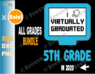 I Virtually Graduated SVG PNG Bundle From First to 12th Garde Virtual Graduation 2020 Graduate Covid Shirt School