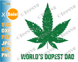 Worlds Dopest Dad Weed SVG Funny Fathers Day Carnabis PNG DXF EPS Sublimation Clipart Design