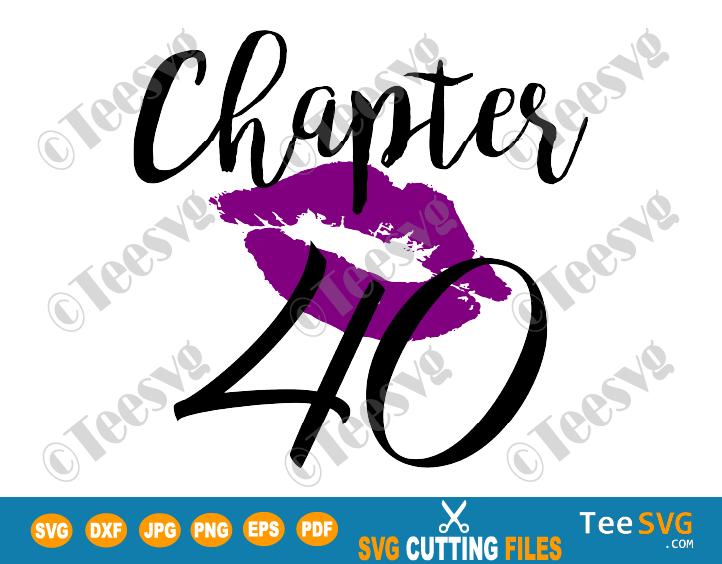 Chapter 40 Birthday Shirt SVG Love Women PNG Glam Kiss DXF Purple Lips Lipstick Gift