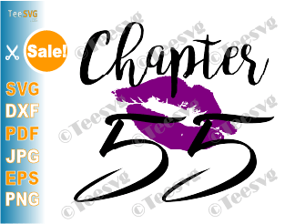 Chapter 55 Birthday Shirt SVG Love Women PNG Glam Kiss DXF Purple Lips Lipstick Gift