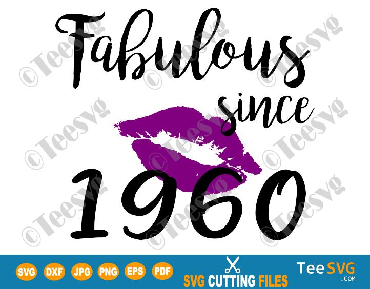 Fabulous Since 1960 SVG PNG Women Kiss Glam Birthday Lips Purple Lipstick Lipsing Born in Gift Shirt