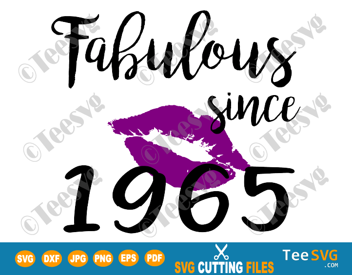 Fabulous Since 1965 SVG PNG Women Kiss Glam Birthday Lips Purple Lipstick Lipsing Born in Gift Shirt