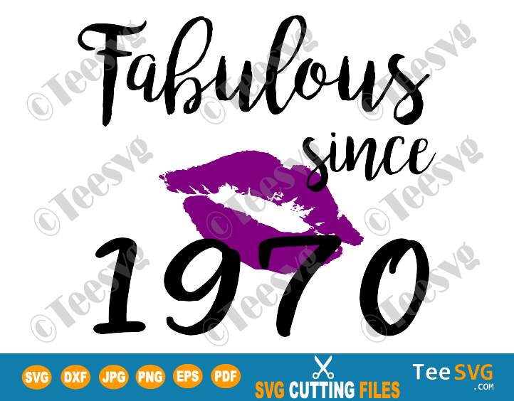 Fabulous Since 1970 SVG PNG Women Glam Birthday Glamour Lips Purple Lipstick Lipsing Born in made in Gift Shirt