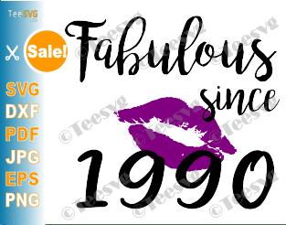 Fabulous Since 1990 SVG PNG Women Kiss Glam Birthday Lips Purple Lipstick Lipsing Born in Gift Shirt